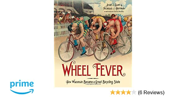 873458fcb Wheel Fever  How Wisconsin Became a Great Bicycling State  Jesse J. Gant