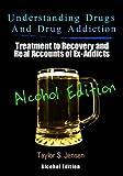 Understanding Drugs and Drug Addiction, Taylor Jensen, 147834069X