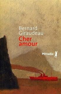 Cher amour : roman, Giraudeau, Bernard
