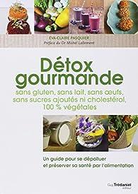 Détox gourmande par Éva-Claire Pasquier
