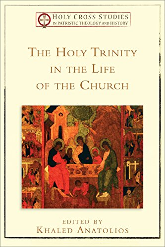 The Holy Trinity in the Life of the Church () (Holy Cross Studies in Patristic Theology and - Orthodox Holy Trinity
