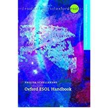 [(Oxford ESOL Handbook: A Practical 'Toolkit' for Developing Students' Language Skills in the ESOL Classroom)] [Author: Philida Schellekens] published on (July, 2007)