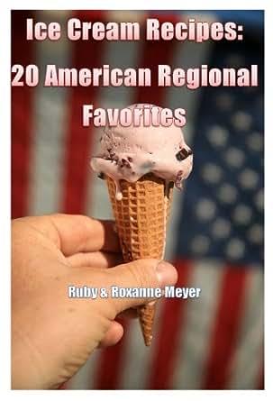 Ice cream recipes 20 american regional favorites for American regional cuisine book