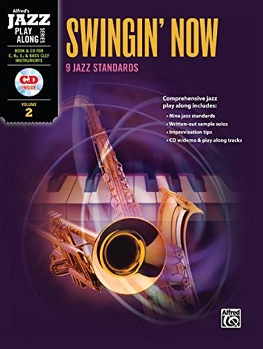 Alfred Jazz Play-Along -- Swingin' Now, Vol 2: C, B-flat, E-flat & Bass Clef Instruments, Book & CD (Alfred Jazz Play-Along Series)