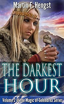 The Darkest Hour: The Swordmage Trilogy: Book 2 (Magic of Solendrea) by [Hengst, Martin]