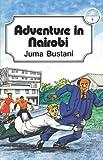 Adventure in Nairobi, Juma Bustani, 9966468420