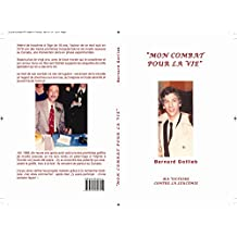 """""""Mon Combat Pour La Vie"""": Ma Victoire Contre La Leucémie (French Edition)"""