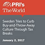 Sweden Tries to Curb Buy-and-Throw-Away Culture Through Tax Breaks | Jason Margolis