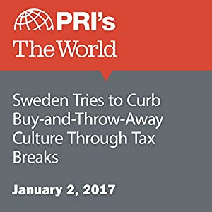 Sweden Tries to Curb Buy-and-Throw-Away Culture Through Tax Breaks