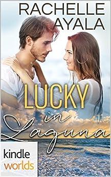 Laguna Beach: Lucky in Laguna (Kindle Worlds Novella) by [Ayala, Rachelle]