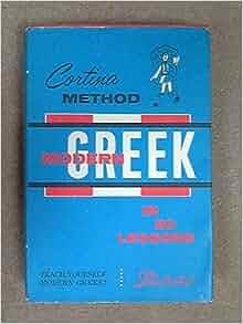 Cortinas Modern Greek in 20 Lessons: George C; Emmanuel, Philip D