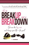 img - for It's A Breakup Not A Breakdown: Get over the big one and change your life - for good! book / textbook / text book