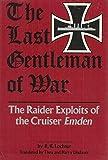 The Last Gentleman-of-War: The Raider Exploits of the Cruiser Emden (English and German Edition)