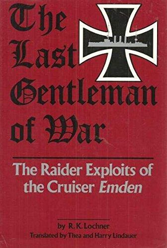 The Last Gentleman-of-War: The Raider Exploits of the Cruiser Emden (English and German ()
