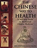 The Chinese Way to Health, Stephen Gascoigne, 0804831203