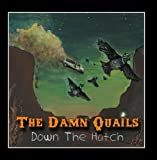 The Damn Quails: Down the Hatch
