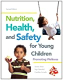 Nutrition, Health and Safety for Young Children : Promoting Wellness, Sorte, Joanne and Daeschel, Inge, 0132869799