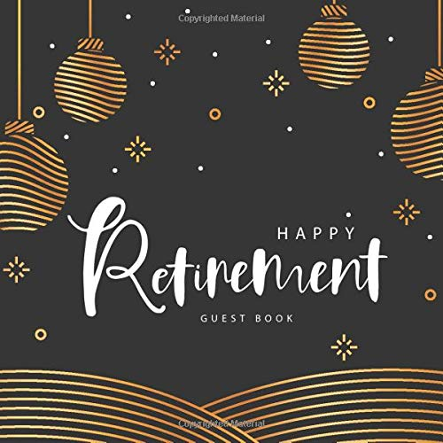 Happy Retirement Guest Book Message Book Memory Keepsake Best Wishes for Family and Friends to Write In with Gift Log Retirement Party