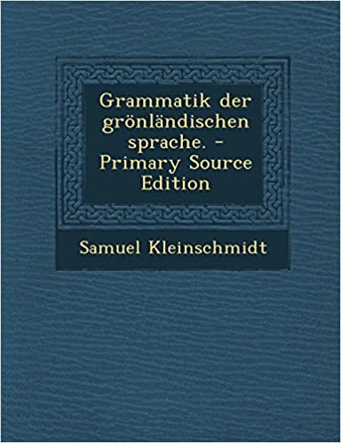 Book Grammatik Der Gronlandischen Sprache. - Primary Source Edition