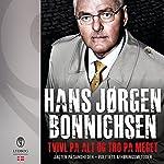 Tvivl på alt og tro på meget: Jagten på sandheden - politiets afhøringsmetoder | Hans Jørgen Bonnichsen