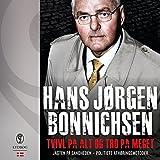 Tvivl på alt og tro på meget (Danish Edition): Jagten på sandheden - politiets afhøringsmetoder
