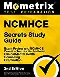 NCMHCE Secrets Study Guide - Exam Review and NCMHCE Practice Test for the National Clinical Mental Health Counseling Examination: [2nd
