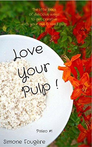 Love Your Pulp !: Paleo #1