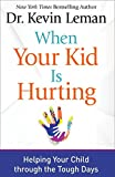 #3: When Your Kid Is Hurting: Helping Your Child through the Tough Days