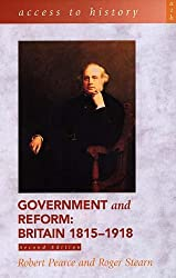 Access To History: Government and Reform - Britain 1815-1918, 2nd edition