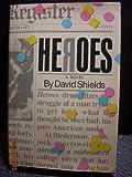 Heroes, David Shields, 0671525646