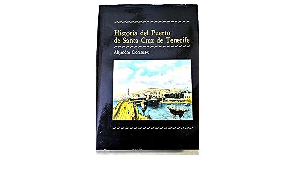 Historia del Puerto de Santa Cruz de Tenerife: Amazon.es: Alejandro Cioranescu: Libros