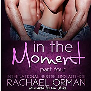 In the Moment: Part Four Audiobook