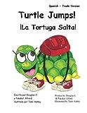 Turtle Jumps! La Tortuga Salta! Spanish - Trade Version (Spanish Edition)