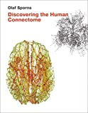 Discovering the Human Connectome (The MIT Press)