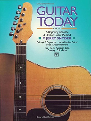 Guitar Today, Bk 2: A Beginning Acoustic & Electric Guitar Method by Jerry Snyder (1991-08-01)