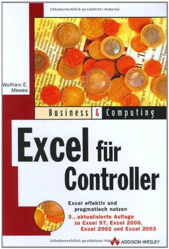 Excel für Controller: Effektiv und pragmatisch Excel nutzen (Business & Computing)