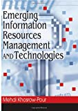 Emerging Information Resources Management and Technologies, Mehdi Khosrow-Pour, 159904286X