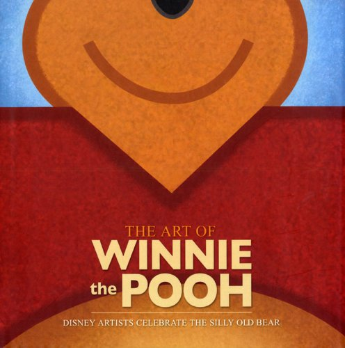 The Art of Winnie the Pooh (Disney Editions Deluxe) - Pooh Silly Old Bear