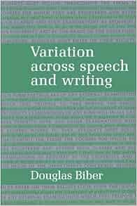 Isbn: 0521425565 variation across speech and writing