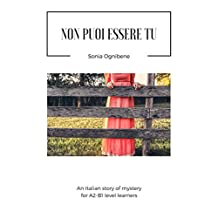 Non puoi essere tu: An Italian story of mystery for Italian A2-B1 level learners (Learning Easy Italian) (Italian Edition)