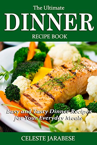 Dinner recipes the ultimate dinner recipe book easy tasty and dinner recipes the ultimate dinner recipe book easy tasty and healthy dinner recipes forumfinder Images