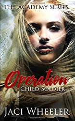 Operation Child Soldier (The Academy) (Volume 1)