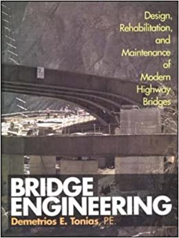 Bridge Engineering: Design, Rehabilitation, and Maintenance of Modern Highway Bridges
