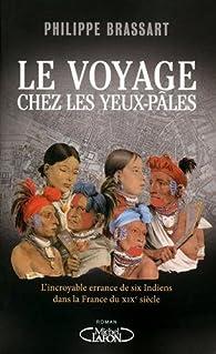 Voyage chez les Yeux-Pâles par Philippe Brassart