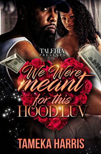 We Were Meant For This Hood Luv eBook: Tameka Harris, Adia S
