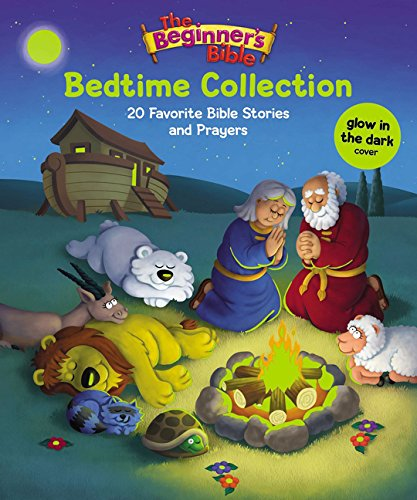 - The Beginner's Bible Bedtime Collection: 20 Favorite Bible Stories and Prayers