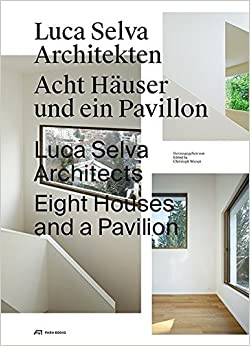 Book Luca Selva Architects: Eight Houses and a Pavilion (2015-04-15)