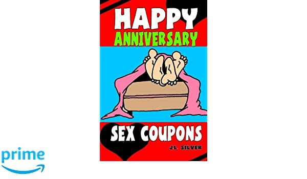 Happy Anniversary Sex Coupons: J L Silver: 9781530490073