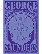 Swim in a Pond in the Rain, A: In Which Four Russians Give a Master Class on Writing, Reading, and Life