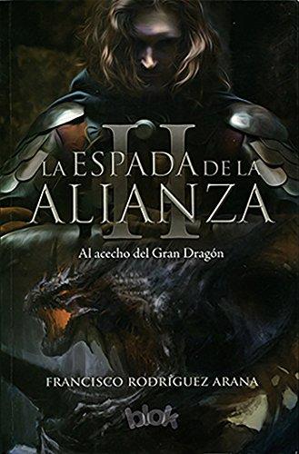 La Espada de a la Alianza. Vol. 2: Al acecho del gran dragón